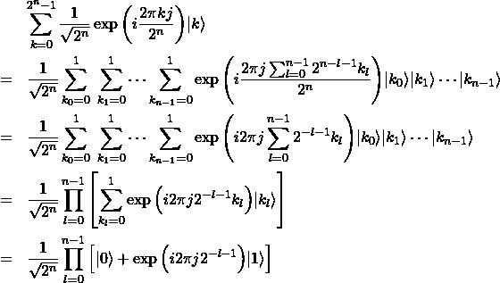 \begin{eqnarray*} &&\sum_{k=0}^{2^n-1}\frac{1}{\sqrt{2^n}}\exp{\left(i\frac{2\pi kj}{2^n}\right)} |k\rangle \\  &=&\frac{1}{\sqrt{2^n}} \sum_{k_{0}=0}^{1}\;\sum_{k_{1}=0}^{1}\cdots\sum_{k_{n-1}=0}^{1}\exp{\left(i\frac{2\pi j\sum_{l=0}^{n-1}2^{n-l-1} k_l}{2^n}\right)} |k_{0}\rangle|k_{1}\rangle\cdots|k_{n-1}\rangle \\ &=&\frac{1}{\sqrt{2^n}} \sum_{k_{0}=0}^{1}\;\sum_{k_{1}=0}^{1}\cdots\sum_{k_{n-1}=0}^{1}\exp{\left(i2\pi j\sum_{l=0}^{n-1}2^{-l-1} k_l\right)} |k_{0}\rangle|k_{1}\rangle\cdots|k_{n-1}\rangle \\ &=&\frac{1}{\sqrt{2^n}} \prod_{l=0}^{n-1}\left[\sum_{k_{l}=0}^{1}\exp{\left(i2\pi j2^{-l-1} k_l\right)} |k_{l}\rangle\right] \\ &=&\frac{1}{\sqrt{2^n}} \prod_{l=0}^{n-1}\left[|0\rangle+\exp{\left(i2\pi j2^{-l-1}\right)} |1\rangle\right] \end{eqnarray*}