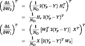 \begin{eqnarray*} \left(\frac{\partial L}{\partial W_2}\right)^T &=&\left(\frac{1}{N_{\rm O}}2(Y_p-Y)\;H_r^T\right)^T \\ &=&\frac{1}{N_{\rm O}}H_r\;2(Y_p-Y)^T \\ \left(\frac{\partial L}{\partial W_1}\right)^T &=&\left(\frac{1}{N_{\rm O}}\left[W_2^T\;2(Y_p-Y)\right]\;X^T\right)^T \\ &=&\frac{1}{N_{\rm O}}X \left[2(Y_p-Y)^T\;W_2\right] \end{eqnarray*}