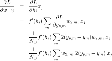 \begin{eqnarray*} \frac{\partial L}{\partial w_{1,ij}}&=&\frac{\partial L}{\partial h_i}x_j \\ &=&f'(h_i)\sum_{m} \frac{\partial L}{\partial y_{p,m}}w_{2,mi}\;x_j \\ &=&\frac{1}{N_{\rm O}}f'(h_i)\sum_{m} 2(y_{p,m}-y_{m})w_{2,mi}\;x_j \\ &=&\frac{1}{N_{\rm O}}f'(h_i)\sum_{m}w_{2,mi}\;2(y_{p,m}-y_{m})\;x_j \end{eqnarray*}