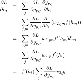 \begin{eqnarray*} \frac{\partial L}{\partial h_i}&=&\sum_j \frac{\partial L}{\partial y_{p,j}}\frac{\partial y_{p,j}}{\partial h_{i}} \\ &=&\sum_{j,m} \frac{\partial L}{\partial y_{p,j}} \frac{\partial}{\partial h_i}\left(w_{2,jm}f(h_m)\right) \\ &=&\sum_{j,m} \frac{\partial L}{\partial y_{p,j}} w_{2,jm}f'(h_m) \delta_{mi} \\ &=&\sum_{j}  \frac{\partial L}{\partial y_{p,j}} w_{2,ji}f'(h_i) \\ &=&f'(h_i)\sum_{j} \frac{\partial L}{\partial y_{p,j}}w_{2,ji} \end{eqnarray*}